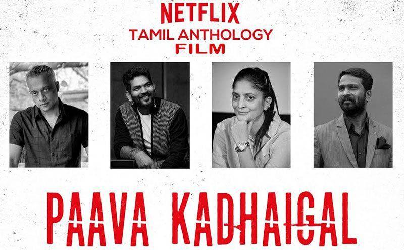 Paava Kadhaigal Netflix Release Date Story Cast Trailer Breezemasti Netflix Releases Anthology Film Netflix