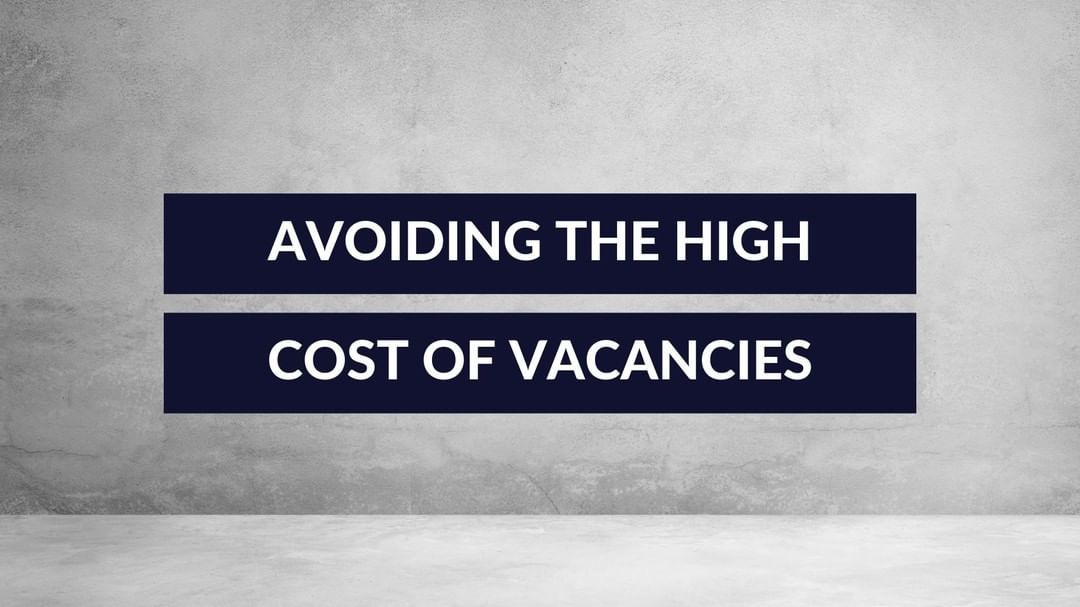 Avoid the high cost of vacancies when a property is