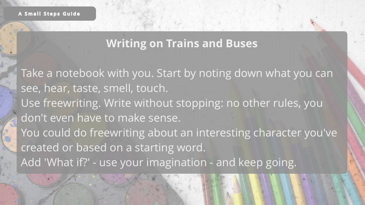 30 sec find time to write tip write on trains and buses