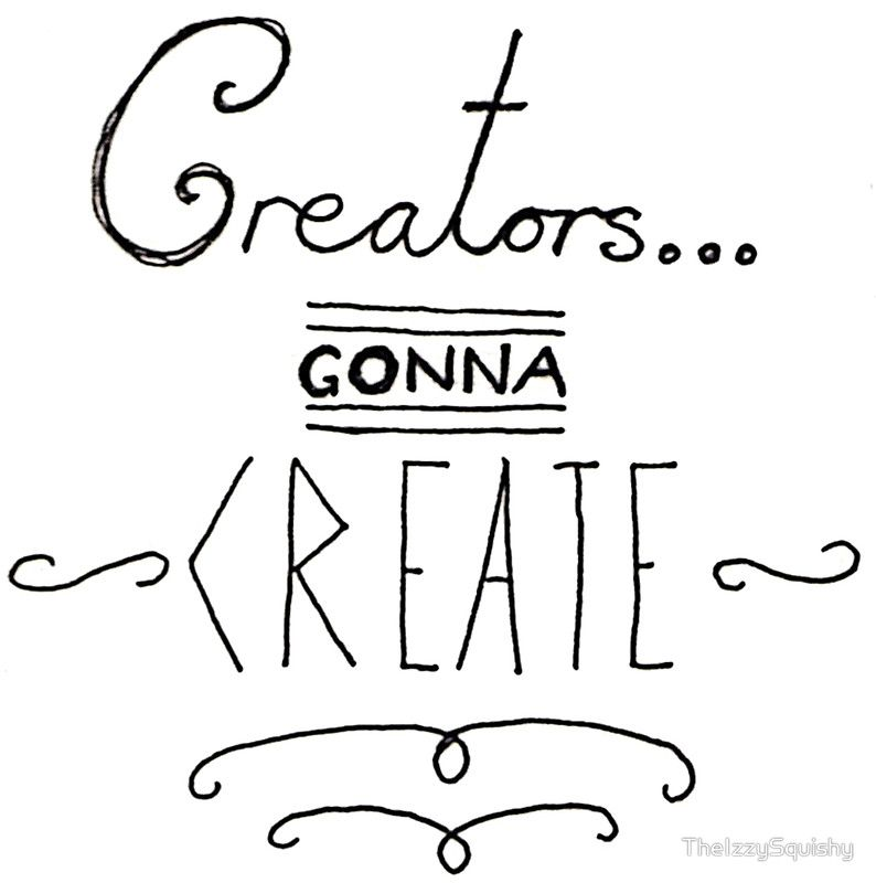 Image result for creator's gonna create