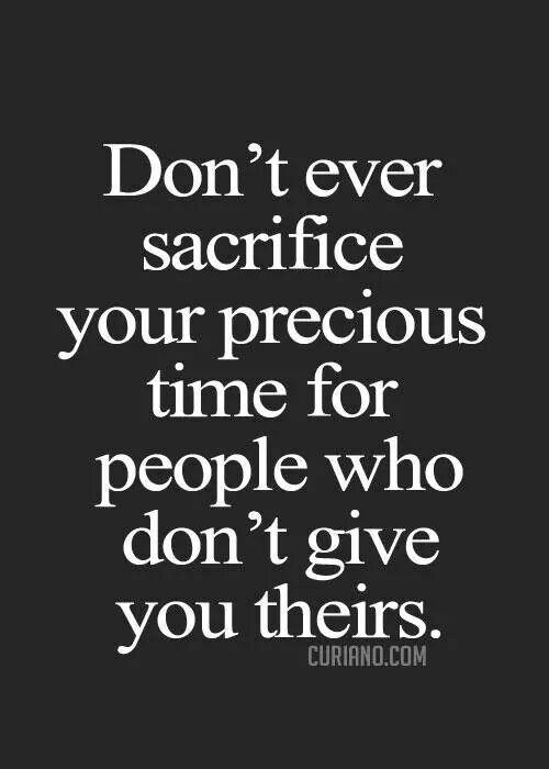 Sacrifice Me Time Quotes Life Quotes Friendship Quotes
