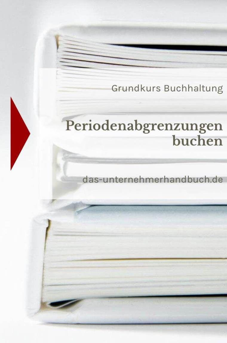 Buchhaltung Periodenabgrenzungen Buchen Das Unternehmerhandbuch