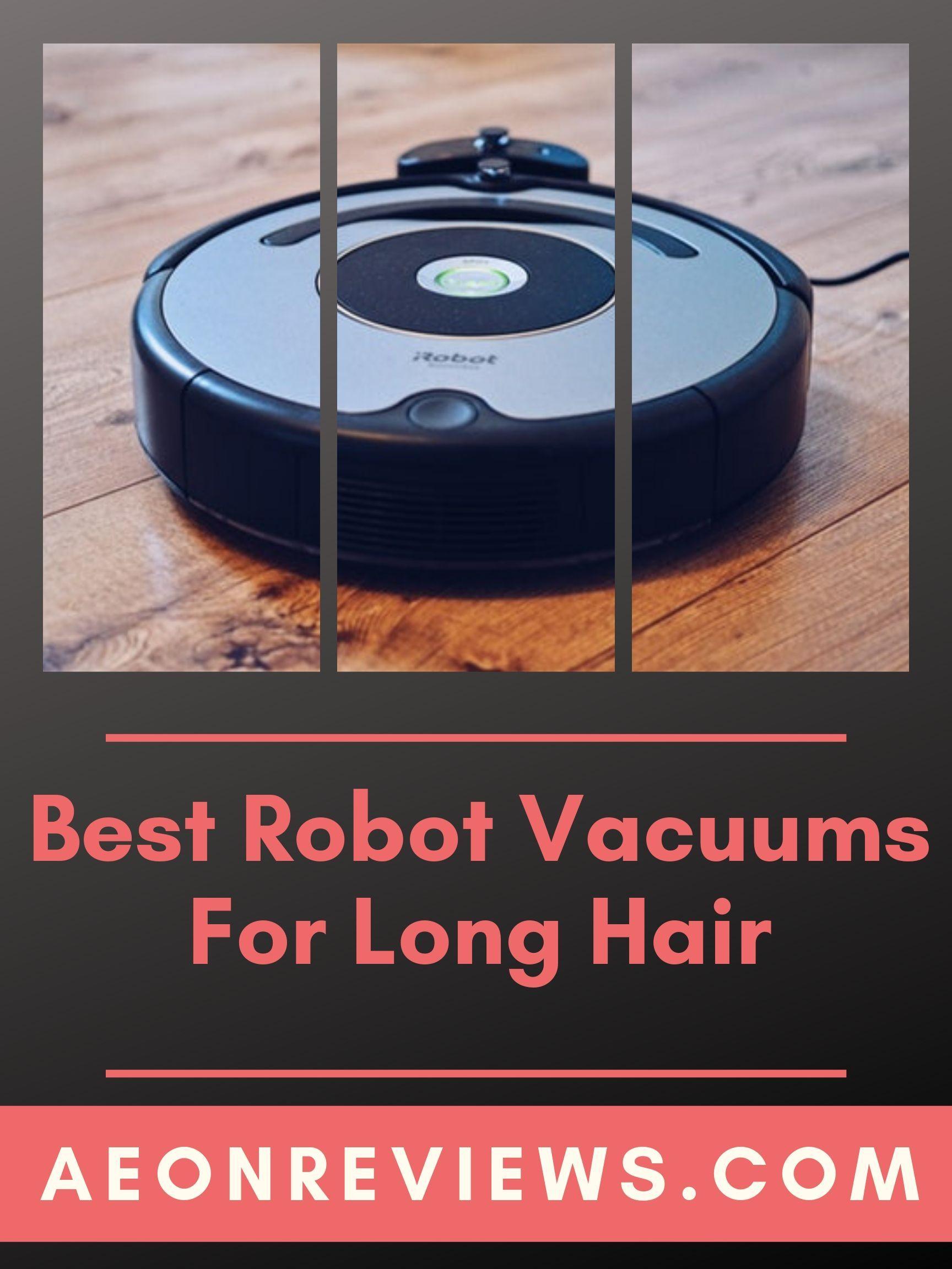 Robot Vacuums For Long Hair Robot Vacuum Vacuums Long Hair Styles