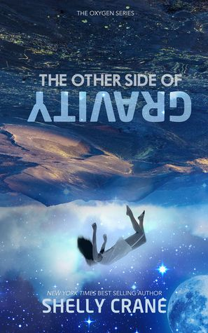 The Other Side Of Gravity (Oxygen #1) by Shelly Crane - March 15th 2016 by Kiss Me Publications, LLC
