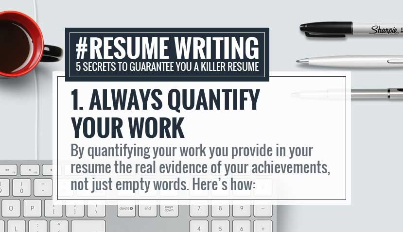 RESUME WRITING ADVICE #1 Always quantify your work A great resume - resume writing advice