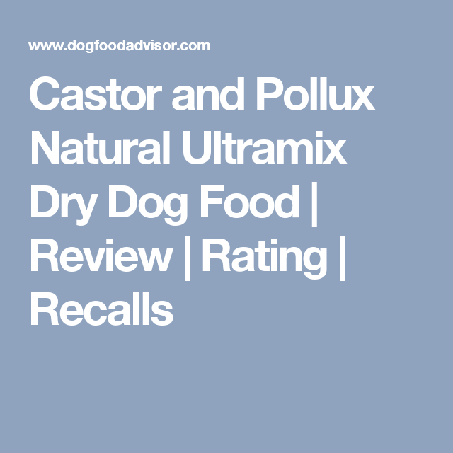 castor and pollux natural ultramix dry dog food review rating recalls