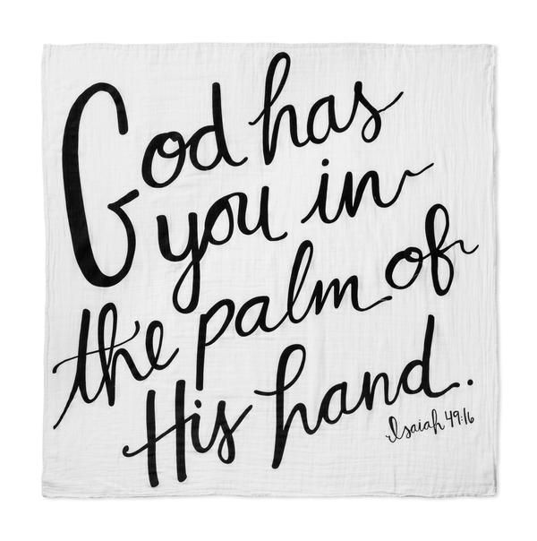 Organic Cotton Muslin Swaddle Blanket + Wall Art -  GOD HAS YOU IN THE PALM OF HIS HAND. ISAIAH 49:16