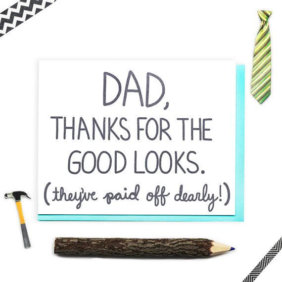 Funny Fathers Day Card Dad Thanks For The Good Looks Funny Dad