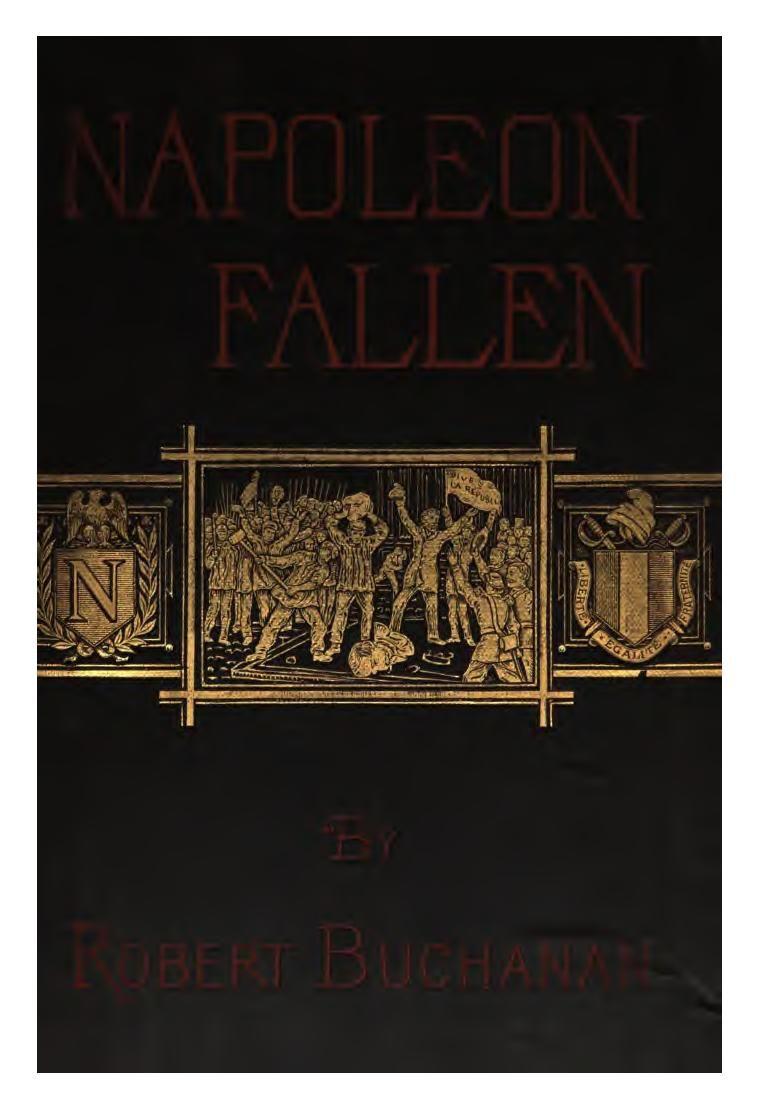 Napoleon fallen, a lyrical drama by Buchanan, Robert Williams, 1841-1901  Published 1871