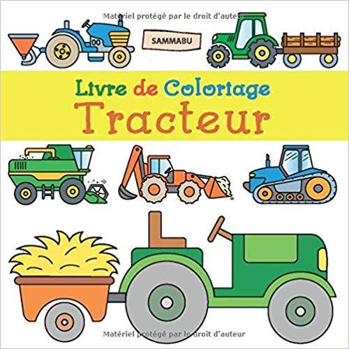 Livre De Coloriage Tracteur Pour Les Enfants De 2 Ans Amazon Fr Sammabu Edition Livres Coloriage Tracteur Livre Coloriage Livre De Couleur