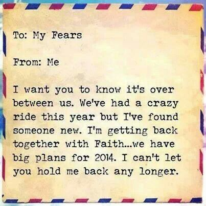 Breaking Up With Fear In 2014 Words Of Wisdom Pinterest