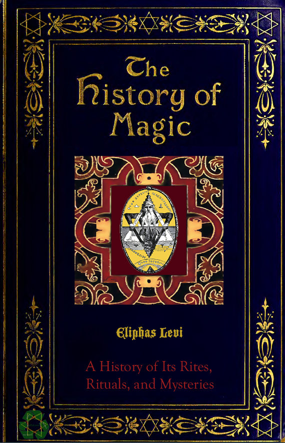 THE HISTORY of MAGIC a Rare Book on its Procedures, Rites