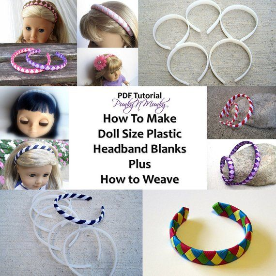 Instructions To Make 18 Inch Doll Size Plastic Headband Blanks Tutorial PLUS How to Weave Ribbon on to Headband INSTANT DOWNLOAD #instructionstodollpatterns