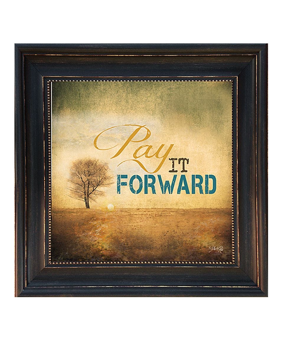 Look what I found on #zulily! \'Pay It Forward\' Framed Wall Art by ...