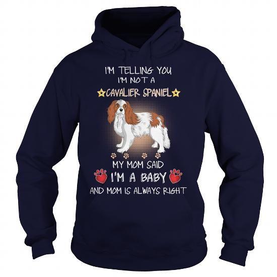 I Love Cavalier Spaniel My Mom Sad A Cavalier Spaniel Dog I Am A Baby Shirts & Tees #tee #tshirt #named tshirt #hobbie tshirts # baby