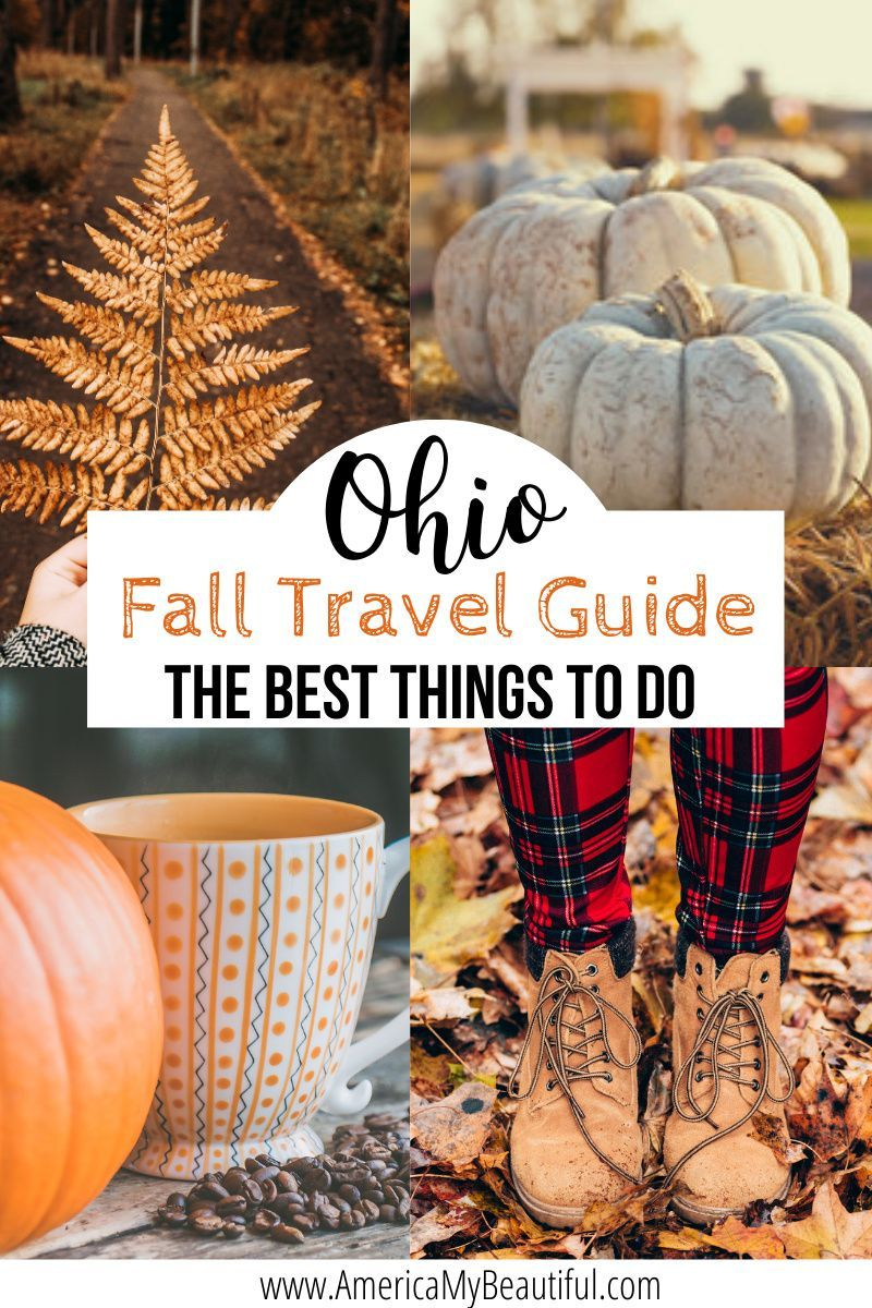 Fall In Ohio Everything You Need To Know America My Beautiful In 2020 Fall Travel Ohio Travel Fall Travel Destination