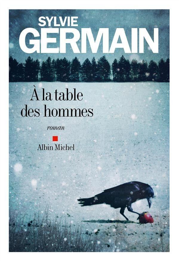Sylvie Germain A La Table Des Hommes Sylvie Germain Carnet De Lecture Livres A Lire