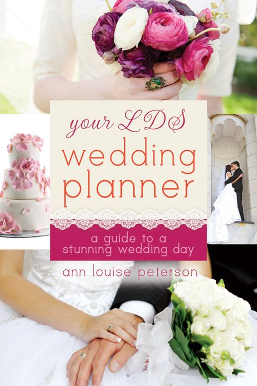 Your Lds Wedding Planner A Guide To A Stunning Wedding By Ann