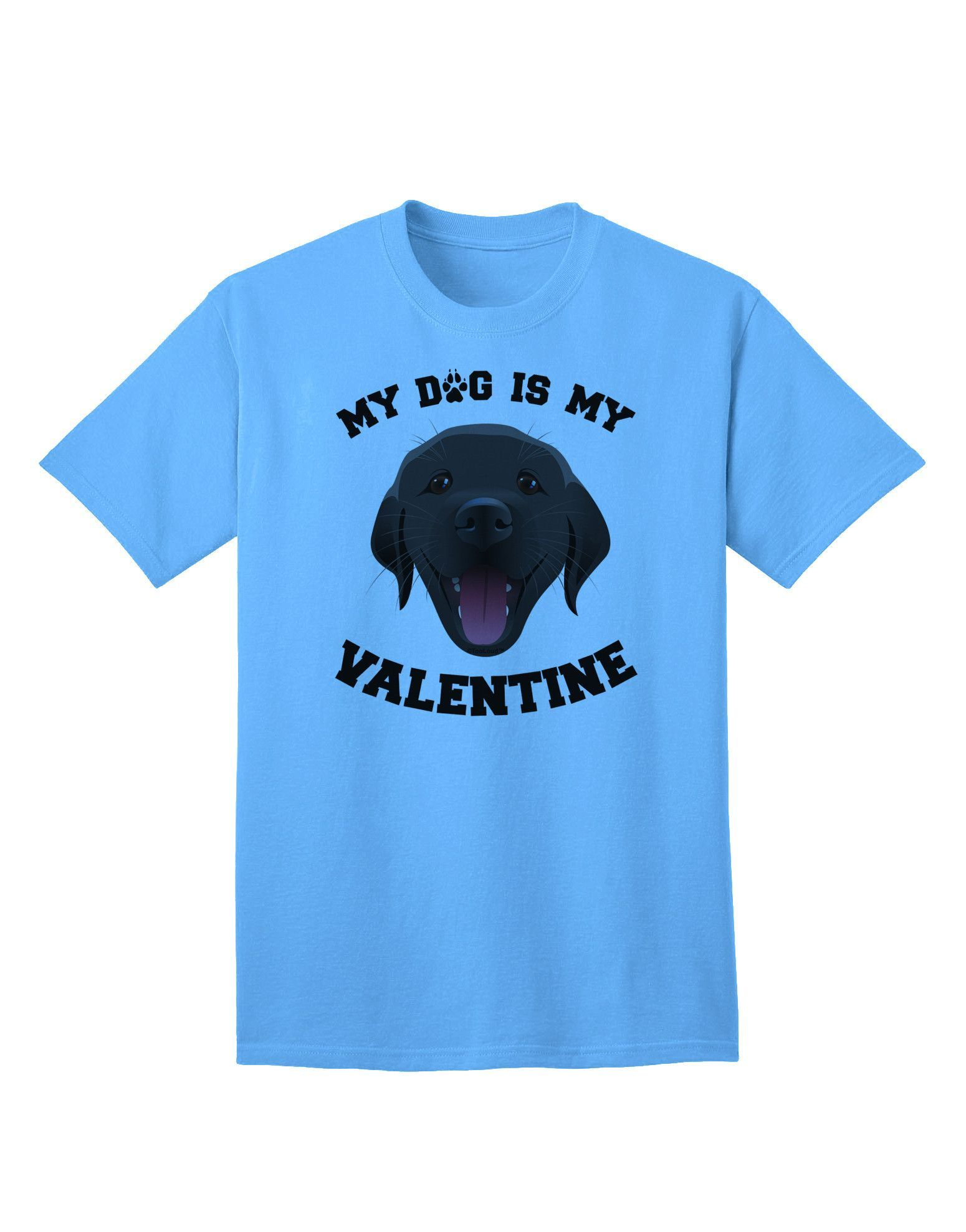 TooLoud My Dog is my Valentine Black Adult T-Shirt
