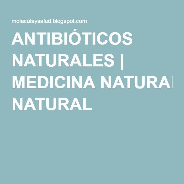 ANTIBIÓTICOS NATURALES | MEDICINA NATURAL