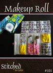 Stitched in Color Makeup Roll - Downloadable Pattern [1PA-Download-SIC-MR] - $10.00 : Pink Chalk Fabrics is your online source for modern quilting cottons and sewing patterns., Cloth, Pattern + Tool for Modern Sewists