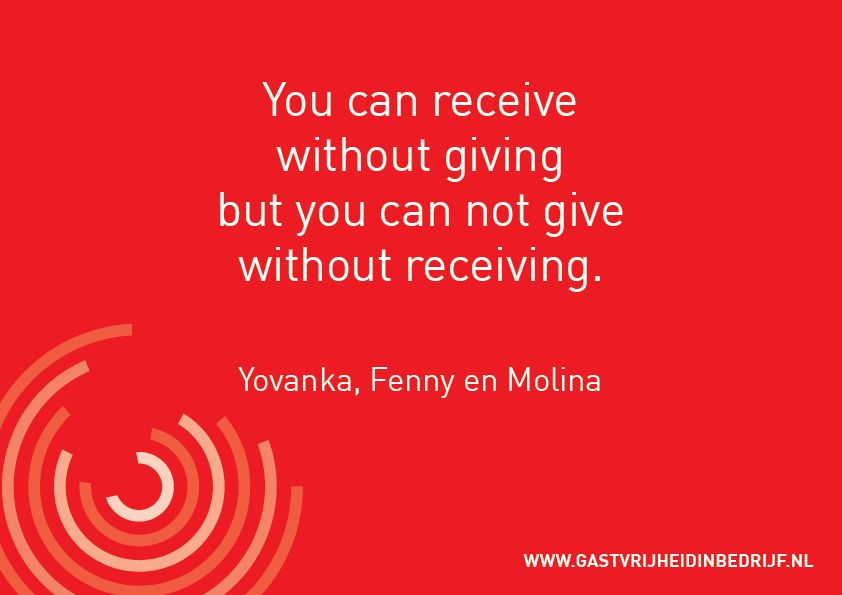 You can receive without giving but you can not give without receiving.