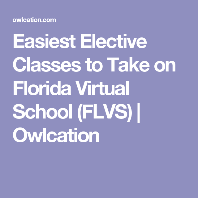 Easiest Elective Classes to Take on Florida Virtual School (FLVS