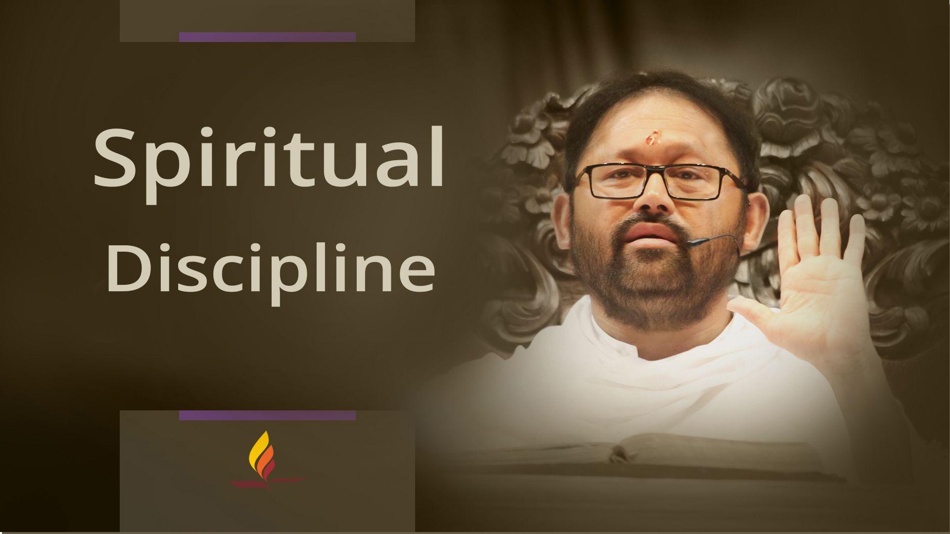 Spiritual discipline discipline is essential on the