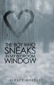 The Boy Who Sneaks In My Bedroom Window Epub