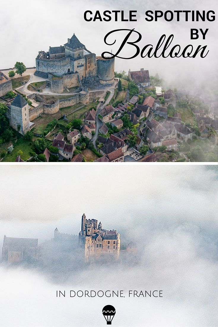 Castle Spotting By Balloon In Dordogne Perigord France France