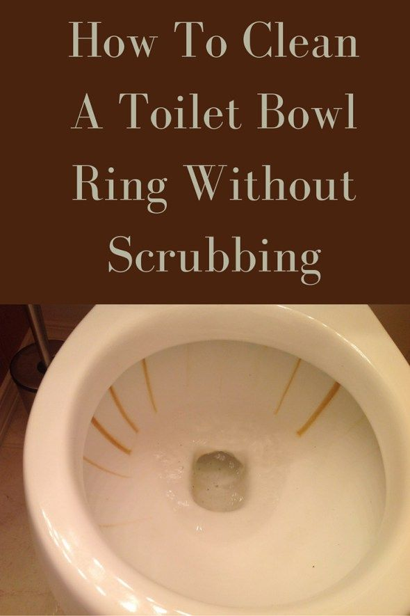 How To Clean Toilet Bowl Ring Without Scrubbing Clean Toilet