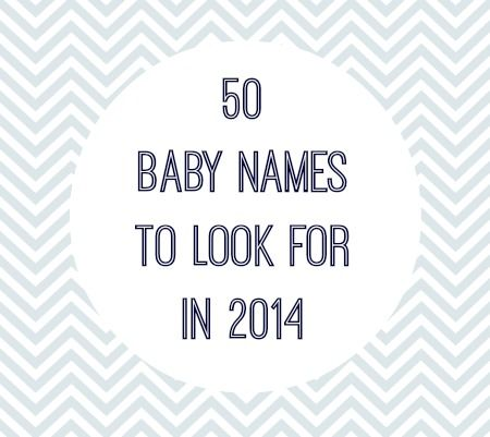 50 Baby Names to Look For in 2014 | Baby names, Celebrity babies, Celebrity  baby names