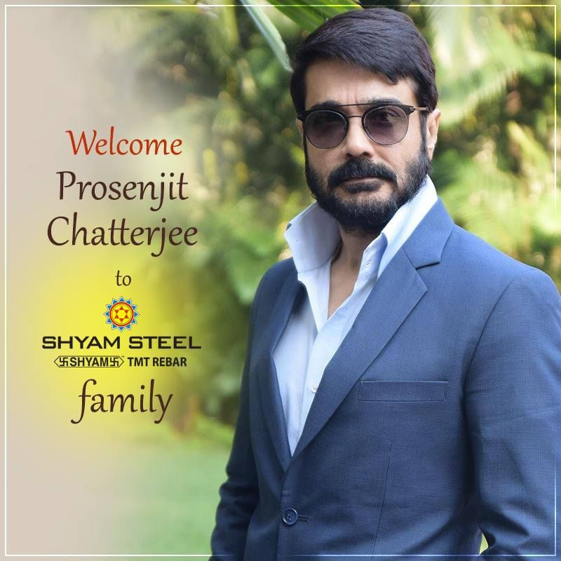 Shyam Steel Is Proud To Be Associated With Prosenjit Chatterjee