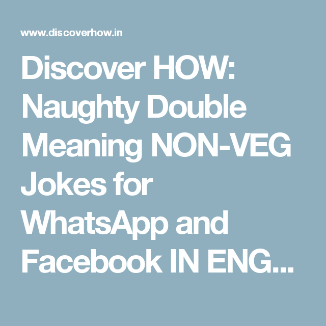 Discover HOW: Naughty Double Meaning NON-VEG Jokes for WhatsApp and