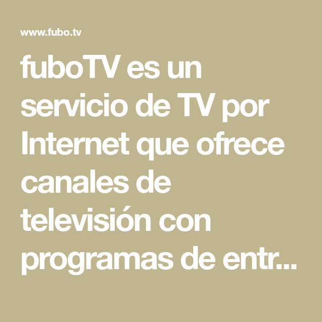 Fubotv Es Un Servicio De Tv Por Internet Que Ofrece Canales De Television Con Programas De Entretenimiento En Di Dispositivos Moviles Evento Deportivo Movistar