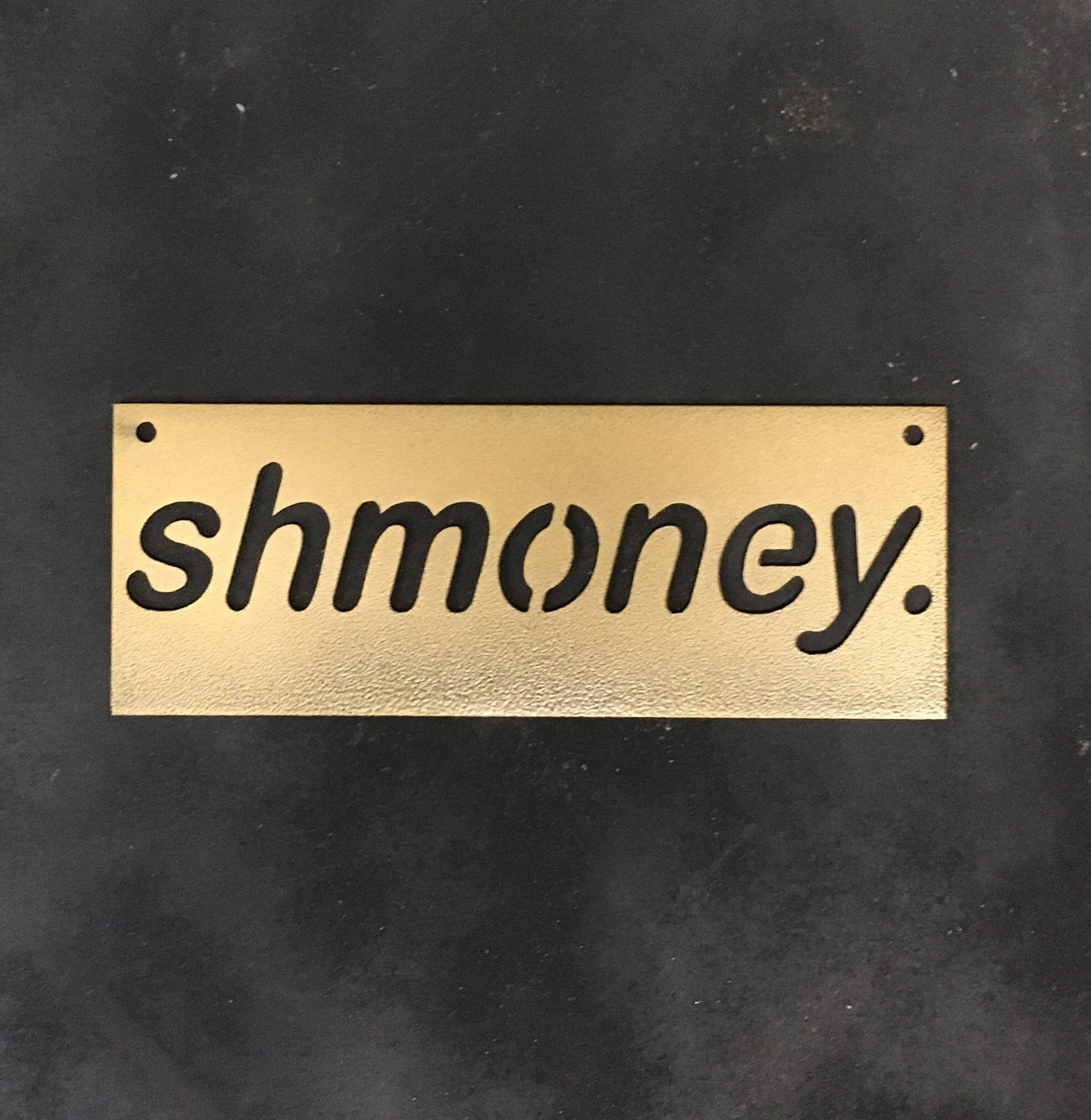 Shmoney - Quotes - Metal signs - Home decor - Metal wall art ...