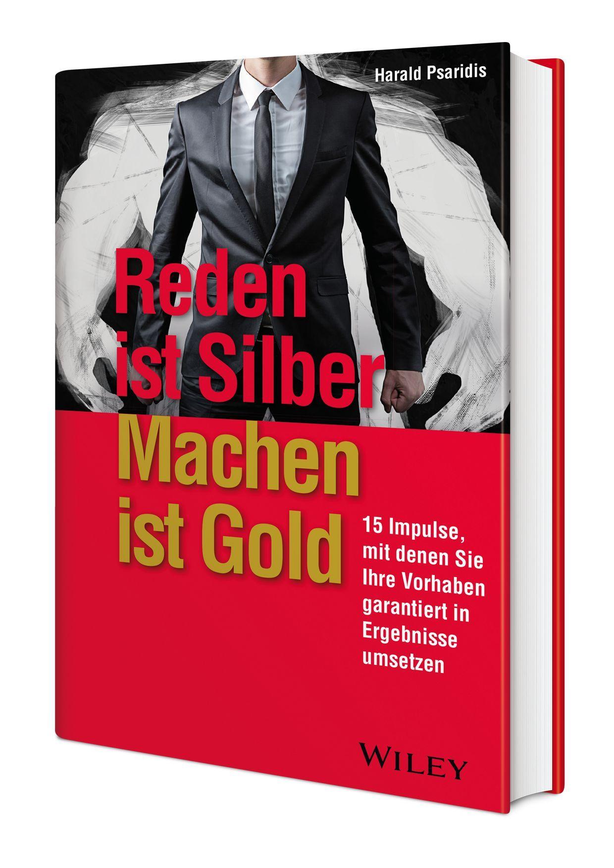 """""""Reden ist Silber, Machen ist Gold"""" ist bei Wiley-VCH erschienen."""