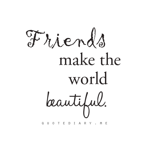 Aesthetically pleasing | Friends quotes, Friendship quotes ...
