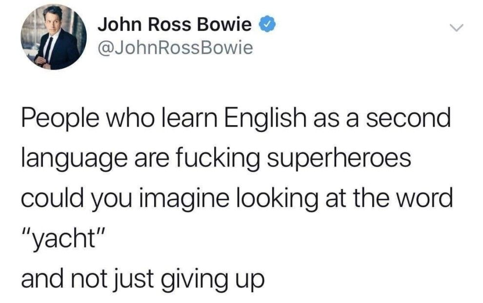 19 Very Important Questions The English Language Needs To Answer Immediately English As A Second Language Language Quotes Funny Quotes