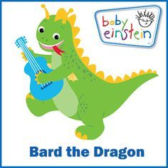 Introduce Your Little Explorer To Our Famous Characters Today We Meet Bard The Dragon Can You Name The Silly Baby Einstein Baby Einstein Party Baby Learning