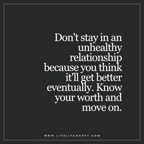 Unhealthy Relationship Quotes Don't Stay in an Unhealthy Relationship | Life Quotes | Life  Unhealthy Relationship Quotes