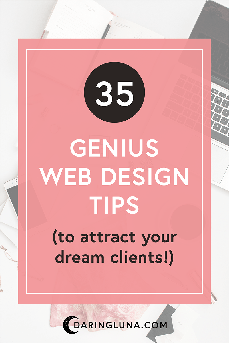 35 Genius Web Design Tips To Build The Perfect Website That Attracts Your Dream Client Web Design Web Design Tips Diy Website Design