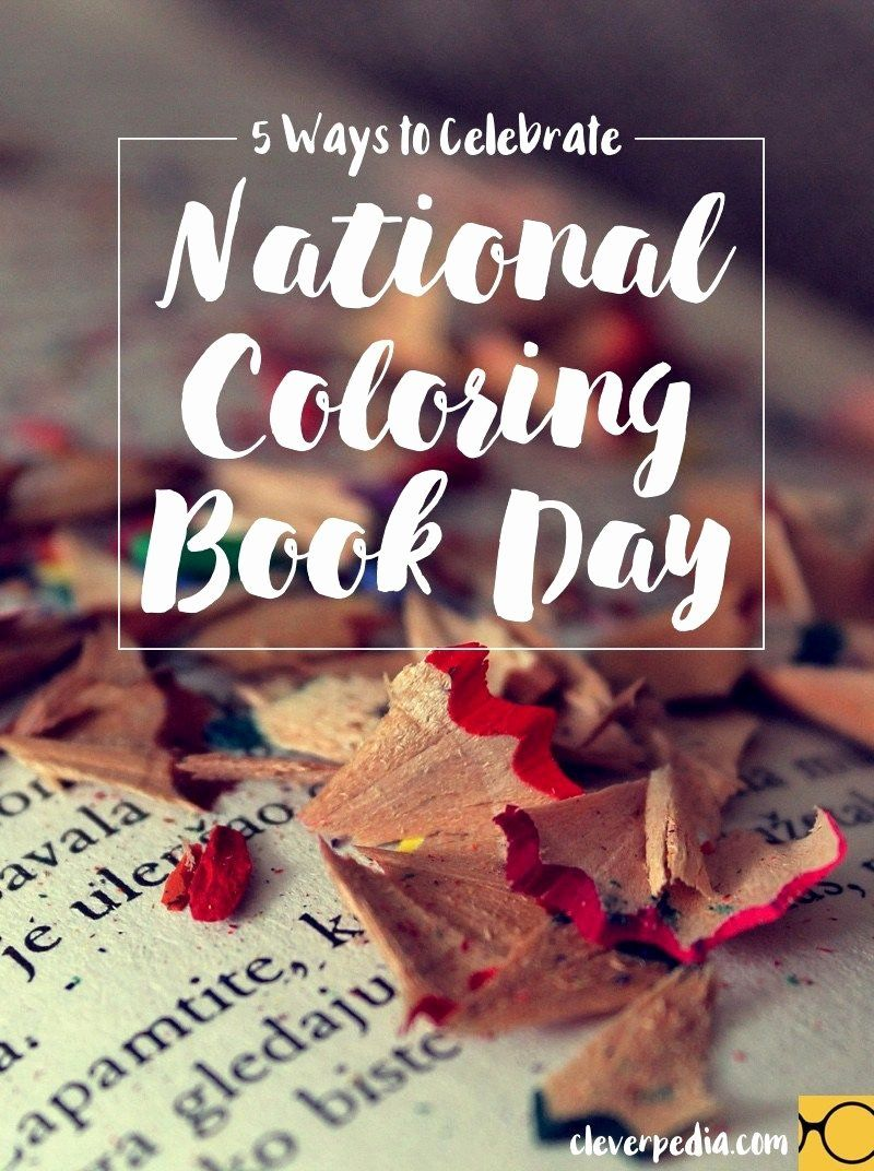 National Coloring Book Day Luxury Top 5 Ways To Celebrate National Coloring Book Day In Style Coloring Books King Coloring Book Words Coloring Book