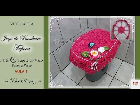 Jg Banheiro Fofura - Parte FINAL Tampa do Vaso - Ponto Dupla Face ou Entrelaçado - YouTube