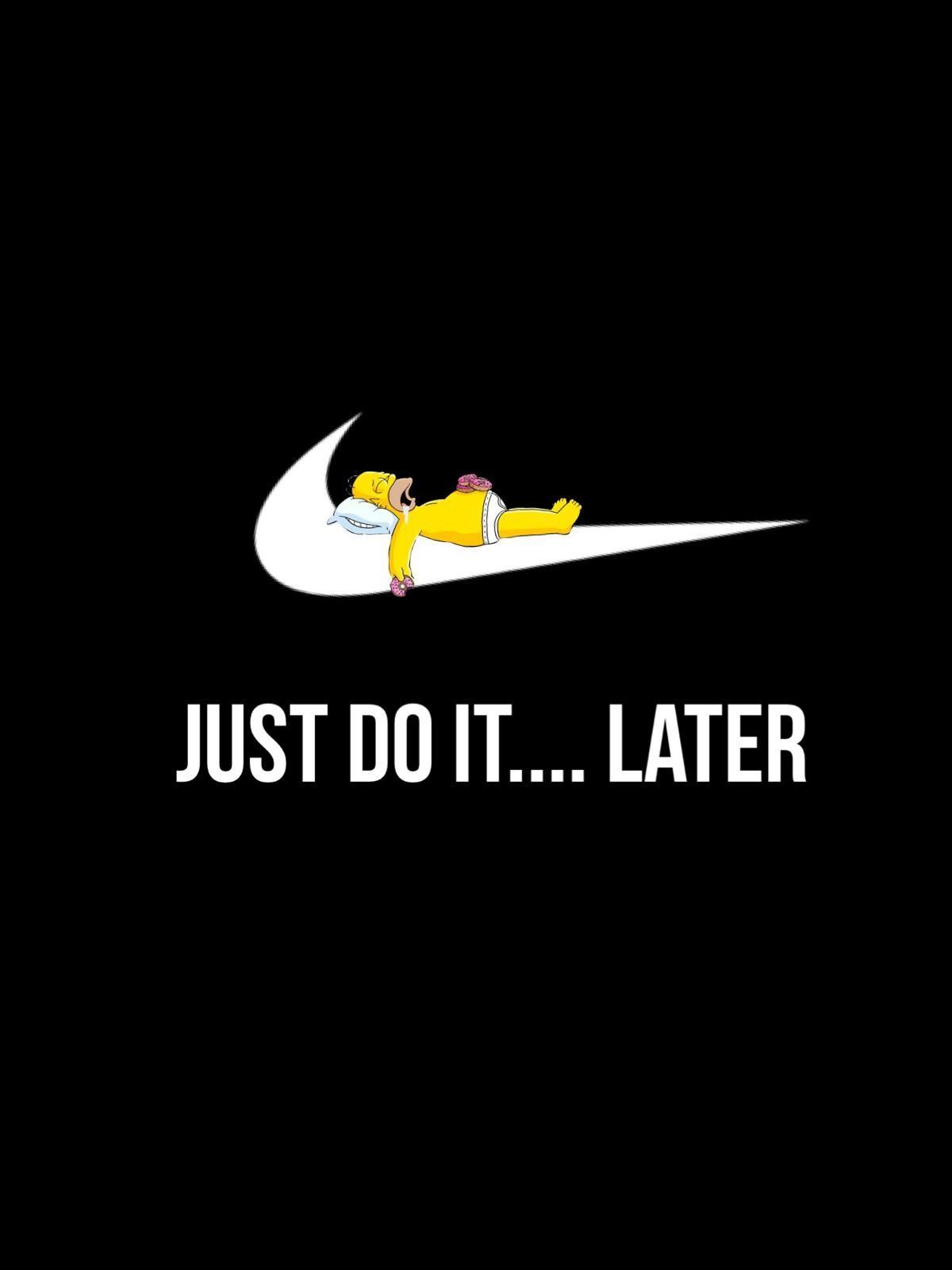 Homer Simpson Just Do It Later Funny Phone Wallpaper Funny Iphone Wallpaper Funny Wallpaper