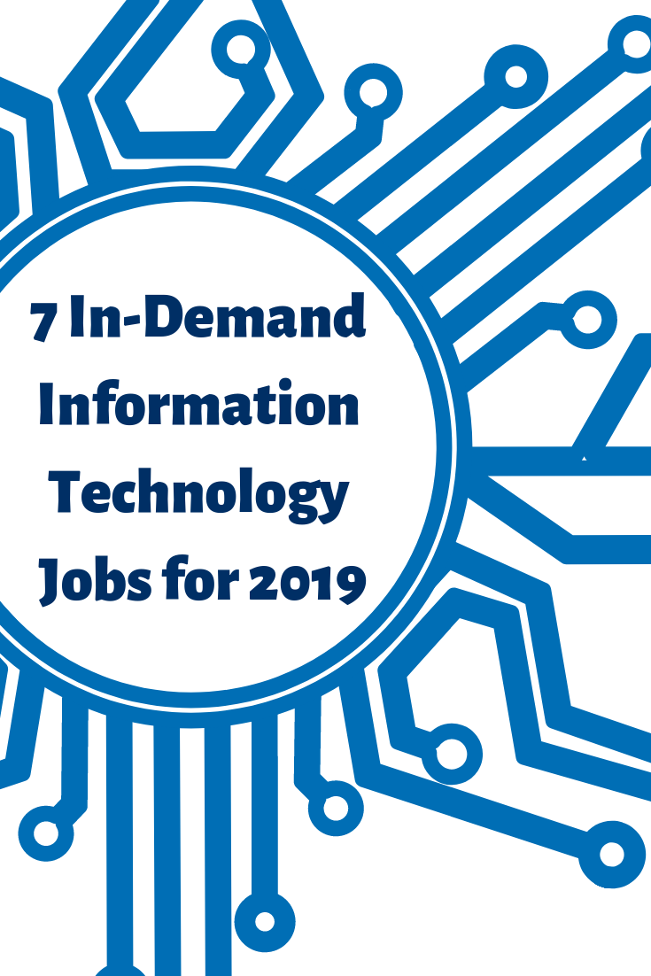 7 InDemand IT Jobs for 2019 Information technology