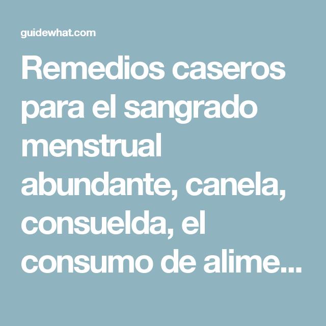 Remedios Caseros Para El Sangrado Menstrual Abundante Canela Consuelda El Consumo De Alimentos Ricos En Ferro Remedios Caseros Remedios Consumo De Alimentos
