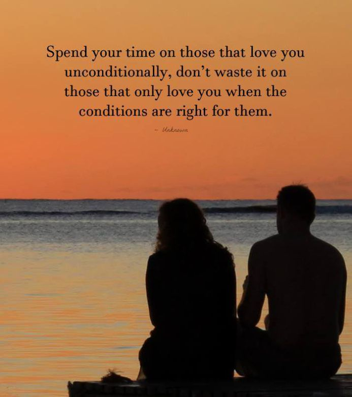 Inspirational Love Quotes Don T Waste Time Love Inspirational Quotes About Love Lessons Learned In Life Love You Unconditionally