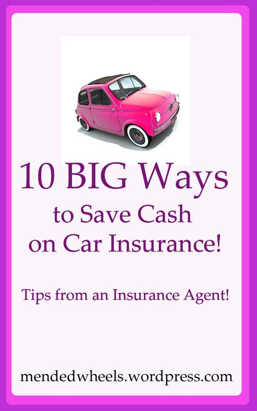 10 Ways To Save Money On Your Car Insurance Tips From An Agent
