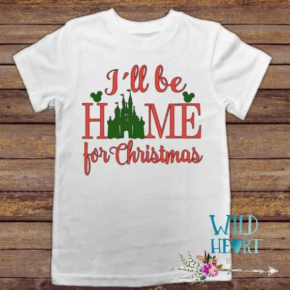 Disney Christmas Shirt Designs.I Ll Be Home For Christmas Shirt Disney Christmas Shirt